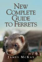 New Complete Guide to Ferrets