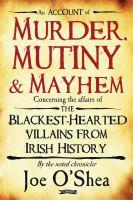 An Account of Murder, Mutiny & Mayhem