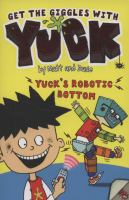 Yuck's Robotic Bottom