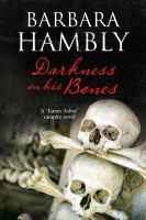Darkness on His Bones