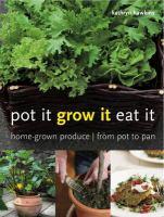 Pot It, Grow It, Eat It