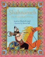 The Shahnameh : the Persian book of kings
