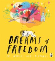 Dreams of Freedom in Words and Pictures