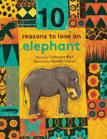 10 Reasons To Love An Elephant