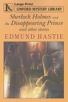 Sherlock Holmes and the Disappearing Prince