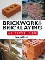 Brickwork and Bricklaying : A Diy Guide