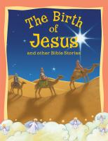 Bible Stories The Birth of Jesus and Other Stories