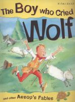 The Boy Who Cried Wolf and Other Aesop's Fables