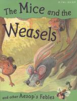 The Mice and the Weasels and Other Aesop's Fabes
