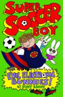 Super Soccer Boy and the Evil Electronic Bunnies!