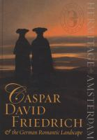 Caspar David Friedrich & the German Romantic Landscape