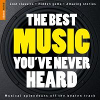 The Rough Guide to the Best Music You've Never Heard