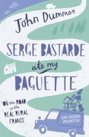Serge Bastards Ate My Baguette