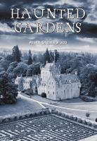 Haunted Gardens : An International Journey