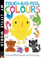 My Little World: Touch-and-feel Colours