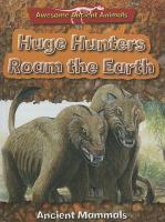 Huge Hunters Roam the Earth