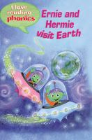 Ernie and Hermie Visit Earth