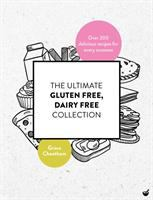 The Ultimate Gluten-free, Dairy-free Collection