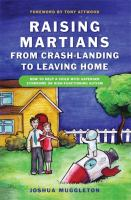 Raising Martians-from Crash-landing to Leaving Home
