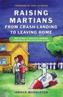 Raising Martians-from Crash-landing to Leaving Home