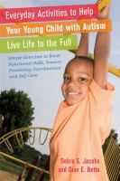 Everyday Activities to Help your Young Child With Autism Live Life to the Full