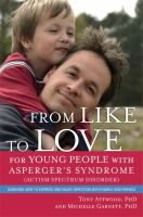 From Like to Love for Young People With Asperger's Syndrome (austism Spectrum Disorder)