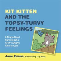 Kit Kitten and the Topsy Turvy Feelings
