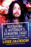 Sex, Drugs and Asperger's Syndrome (ASD)