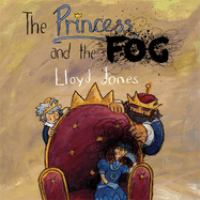 The princess and the fog : a story for children with depression