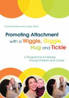 Promoting Attachment With A Wiggle, Giggle, Hug and Tickle