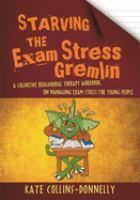 Starving the Exam Stress Gremlin