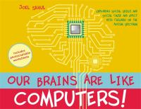 Our Brains Are Like Computers!
