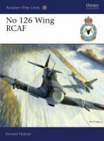 No 126 Wing RCAF (Aviation Elite Units ; 35)