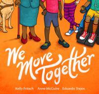 We move together1 volumed (unpaged) : color illustrations ; 25 x 27 cm.