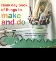 Rainy Day Book of Things to Make and Do