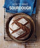 How to Make Sourdough