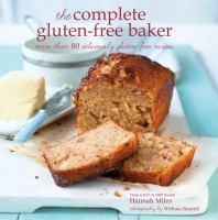 The Complete Gluten-free Baker
