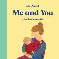 Me and You : A Book of Opposites