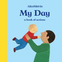 My Day : A Book of Actions