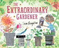 The Extraordinary Gardener