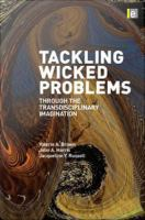 Tackling Wicked Problems Through the Transdisciplinary Imagination