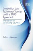 Competition Law, Technology Transfer and the TRIPS Agreement