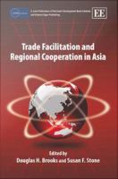 Trade Facilitation and Regional Cooperation in Asia