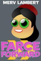 Farce Forward
