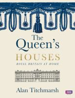 The Queen's houses : royal Britain at home