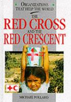 The Red Cross and the Red Crescent