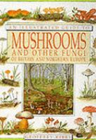 An Illustrated Guide to Mushrooms and Other Fungi of North America