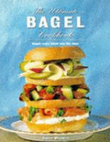 The Ultimate Bagel Cookbook