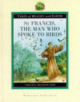 St. Francis, the Man Who Spoke to Birds