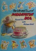 The Life and Times of Paddington Bear